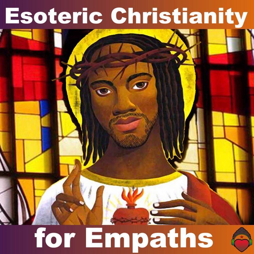 Esoteric Christianity for Empaths